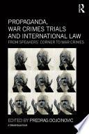 Propaganda War Crimes Trials And International Law