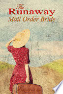 The Runaway Mail Order Bride