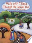 Walk With Y Shua Through the Jewish Year