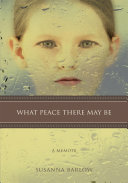 What Peace There May Be book
