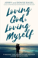 Loving God, Loving Myself : second greatest commandment in the bible:...