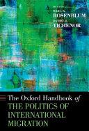 Oxford Handbook of the Politics of International Migration