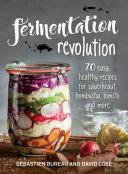 Fermentation Revolution : little revolution in your pantry! fermentation...