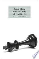 Jaque al rey  House of Cards