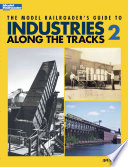 The Model Railroader s Guide to Industries Along the Tracks 2