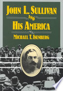 John L  Sullivan and His America