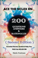 Ace The Nclex Rn 200 Questions Answers And Rationales