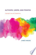 Authors  Users  and Pirates