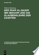 Der Imam al Qasim ibn Ibrahim und die Glaubenslehre der Zaiditen