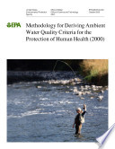 Methodology for deriving ambient water quality criteria for the protection of human health (2000) : final.