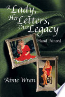 A Lady Her Letters Our Legacy book