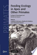 Feeding Ecology in Apes and Other Primates