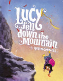 Lucy Fell Down The Mountain : mountain. as she passes various...