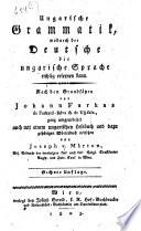 Ungarische Grammatik, wodurch der Deutsche die ungarische Sprache richtig erlernen kann