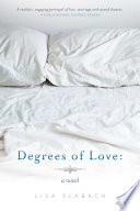 Degrees of Love  A Novel