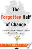 The Forgotten Half of Change