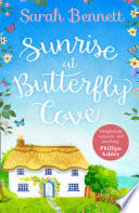 Sunrise at Butterfly Cove: An uplifting romance from bestselling author Sarah Bennett (Butterfly Cove, Book 1)