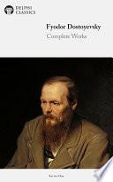 Delphi Complete Works of Fyodor Dostoyevsky  Illustrated