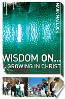 Wisdom On Growing In Christ