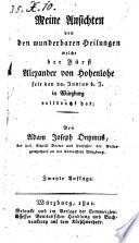 Meine Ansichten von den wunderbaren Heilungen, welche der Fürst Alexander von Hohenlohe ... in Würzburg vollbracht hat. 2. Aufl
