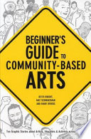 Beginner s Guide to Community based Arts