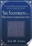 The Footprints of a Wisconsin Lumber Executive