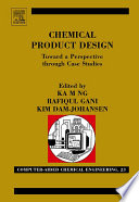 Chemical Product Design Towards A Perspective Through Case Studies book