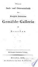 Neues Sach- und Ortsverzeichniss der königlich sächsischen Gemälde-Gallerie zu Dresden