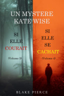 Book Une offre groupée Mystère Kate Wise : Si Elle Courait (volume 3) et Si Elle Se Cachait (volume 4)