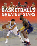 Basketball's Greatest Stars : history of the game. the spectacular success...