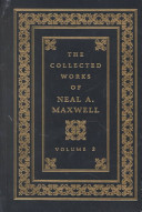 The Collected Works of Neal A  Maxwell