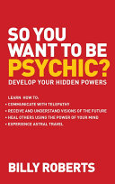 Ebook So You Want to be Psychic? Epub Billy Roberts Apps Read Mobile