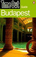 Time Out Budapest Guide : of the hungarian capital. it contains information...
