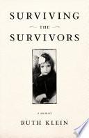Surviving the Survivors Book PDF