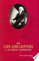 Life & Letters of Samuel Hahnemann Life Pieced Together From The Works Of Ameke