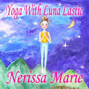 Yoga With Luna Lastic Inspirational Yoga For Kids Toddler Books Kids Books Kindergarten Books Baby Books Kids Book Yoga Books For Kids Ages 2 8 Kids Books Yoga Books For Kids Kids Books