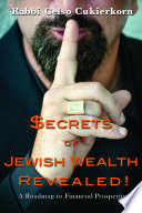Secrets of Jewish Wealth Revealed: A Roadmap to Financial Prosperity