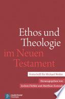Ethos und Theologie im Neuen Testament