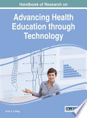Handbook of Research on Advancing Health Education through Technology