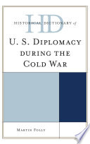 Historical Dictionary of U.S. Diplomacy during the Cold War