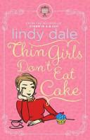 Thin Girls Don T Eat Cake