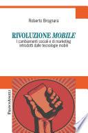 Rivoluzione mobile. I cambiamenti sociali e di marketing introdotti dalle tecnologie mobili