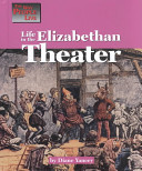 Life in the Elizabethan Theater Book PDF