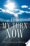It S My Turn Now