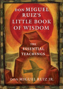 Don Miguel Ruiz s Little Book of Wisdom