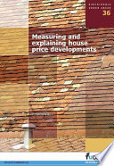 Measuring and Explaining House Price Developments