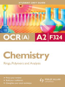 Ocr A A2 Chemistry Student Unit Guide Unit F324 Rings Polymers And Analysis