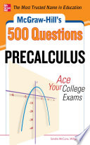 McGraw Hill s 500 College Precalculus Questions  Ace Your College Exams