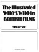 The Illustrated Who s Who in British Films