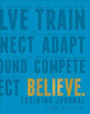 Believe Training Journal Electric Blue Edition Believe Training Journal Electric Blue Edition